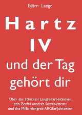 hartz iv buch - Buchvorstellung: Hartz IV- und der Tag gehört Dir?