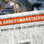 der arbeitsmarktreport 100 v standard644 e6532 150x150 - Film: Das Märchen vom Fachkräftemangel