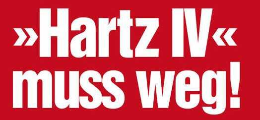 hartz iv - Darum Gegen Hartz IV!